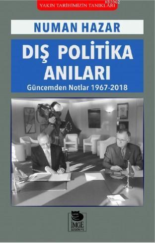 Dış Politika Anıları; Güncemden Notlar 1967-2018
