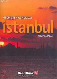 Geçmişten Günümüze İstanbul (Ciltli)