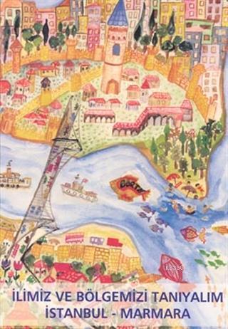 İlimiz Ve Bölgelerimizi Tanıyalım İstanbul - Marmara