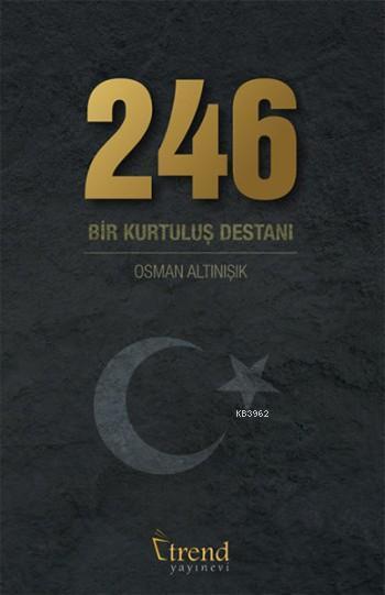 246; Bir Kurtuluş Destanı