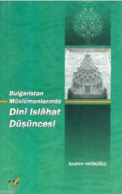 Bulgaristan Müslümanlarında Dini Islahat Düşüncesi