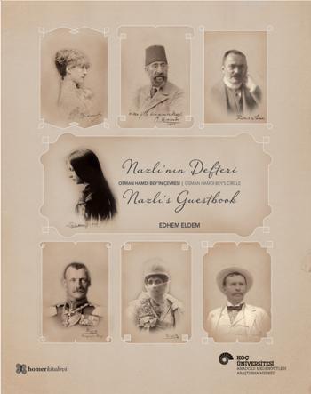 Nazlı'nın Defteri - Nazlıs't Guestbook; Osman Hamdi Bey'in Çevresi - Osman Hamdi Bey's Circle