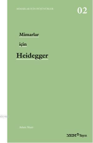 Mimarlar İçin Heidegger; Mimarlar İçin Düşünürler 2