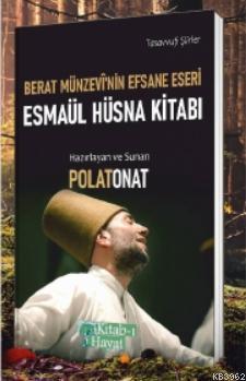 Berat Münzevi'nin Efsane Eseri Esmaül Hüsna Kitabı; Tasavvufi Şiirler