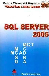 Zirvedeki Beyinler 30 SQL Server 2005