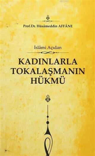 Kadınlarla Tokalaşmanın Hükmü; İslami Açıdan