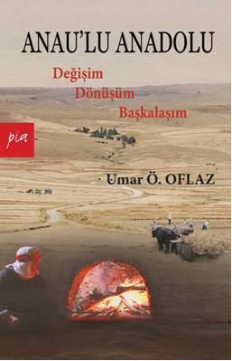 Anau'lu Anadolu; Değişim Dönüşüm Başkalaşım