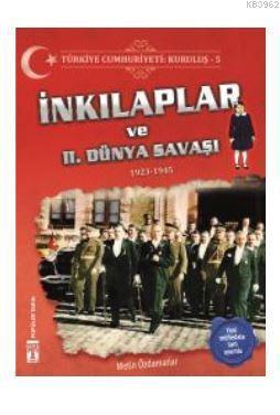 Türkiye Cumhuriyeti: Kuruluş 5 - İnkılaplar ve 2. Dünya Savaşı; 1923-1945
