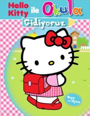 Hello Kitty Ile Okula Gidiyoruz 5 Yaş Boya Ve Oyna Kolektif