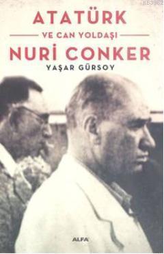Atatürk ve Canyoldaşı Nuri Conker