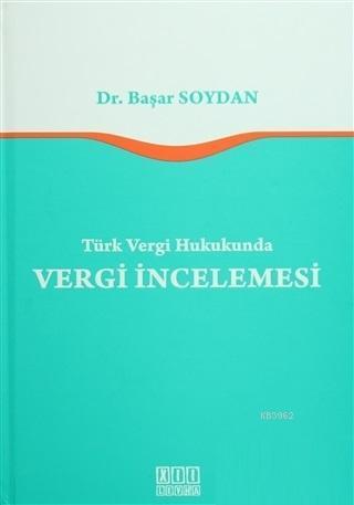 Türk Vergi Hukukunda Vergi İncelemesi