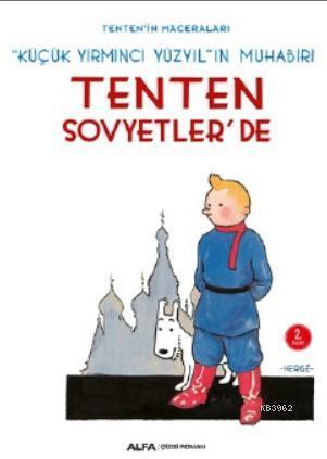 Tenten'in Maceraları - Tenten Sovyetler'de; Küçük Yirminci Yüzyıl'ın Muhabiri