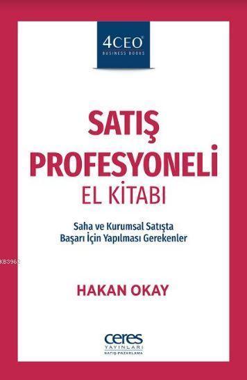 Satış Profesyoneli El Kitabı; Saha ve Kurumsal Satışta Başarı İçin Yapılması Gerekenler