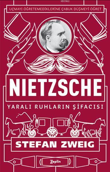 Nietzsche - Yaralı Ruhların Şifacısı; Uçmayı Öğretemediklerine Çabuk Düşmeyi Öğret
