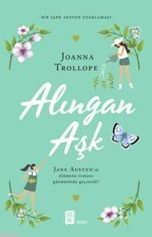 Alıngan Aşk; Jane Austen'ın ölümsüz romanı günümüzde geçseydi?