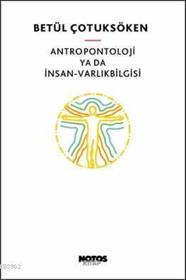 Antropontoloji ya da İnsan - Varlıkbilgisi