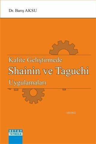 Kalite Geliştirmede Shainin ve Taguchi Uygulamaları