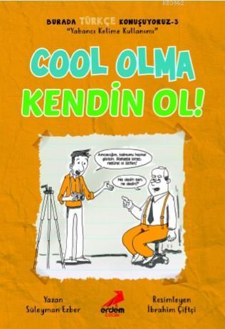 Cool Olma Kendin Ol - Burada Türkçe Konuşuyoruz 3