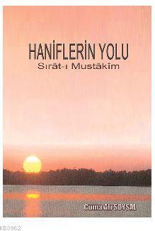 Haniflerin Yolu; Sırât-ı Mustâkîm