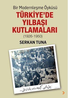 Bir Modernleşme Öyküsü Türkiye'de Yılbaşı Kutlamaları (1926 - 1950)