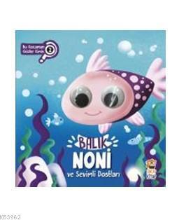 Balık Noni ve Sevimli Dostları Bu Kocaman Gözler Kimin?