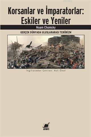 Korsanlar ve İmparatorlar: Eskiler ve Yeniler; Gerçek Dünyada Uluslararası Terörizm