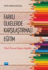 Farklı Ülkelerde Karşılaştırmalı Eğitim; Okul Öncesi Eğitim Ağırlıklı