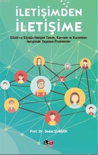 İletişimden İletişime; Sözlü ve Sözsüz İletişim Tanım Kavram ve Kuramları İletişimde Yaşanan Problemler