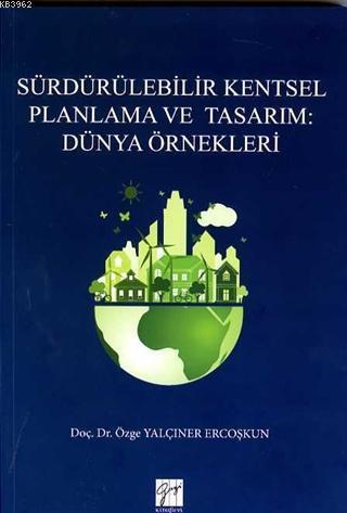 Sürdürülebilir Kentsel Planlama ve Tasarım : Dünya Örnekleri
