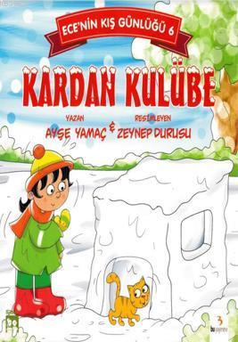 Kardan Kulübe - Ece'nin Kış Günlüğü 6