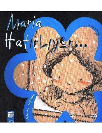 Maria Hatırlıyor; Hislerimizi Paylaşalım,5-9 Yaş
