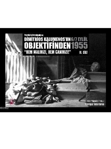 Dimitrios Kalumenosun Objektifinden 6/7 Eylül 1955 II.Cilt; Hem Malınızı, Hem Canınızı!