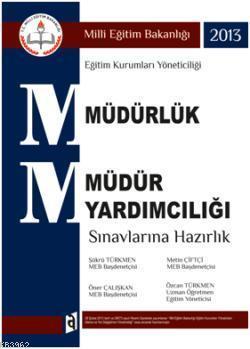 2013 MEB Müdürlük ve Müdür Yardımcılığı Sınavlarına Hazırlık Kitabı