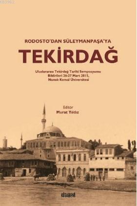 Tekirdağ; Rodosto'dan Süleymanpaşa'ya