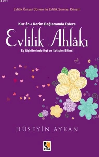 Kur'an'ı Kerim Bağlamında Eşlere Evlilik Ahlakı; Eş İlişkilerinde İlgi ve İletişim Bilinci
