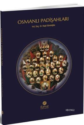 Es-selatinu'l-Osmaniyyun / Osmanlı Padişahları (Arapça)