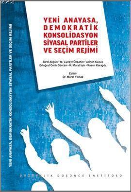 Yeni Anayasa Demokratik Konsolidasyon Siyasal Partiler ve Seçim Rejimi