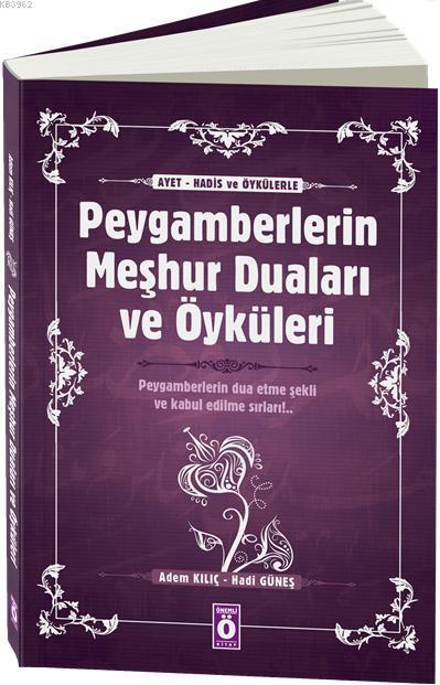 Peygamberlerin Meşhur Duaları ve Öyküleri; Peygamberlerin Dua Etme Şekilleri ve Kabul Edilme Sırları