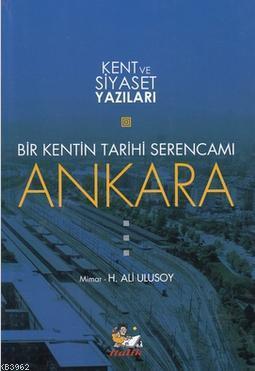 Bir Kentin Tarihi Serencamı Ankara