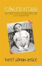 İsimler Kitabı; Yeni Çağda Anadolu Nümerolojisine Göre Çocuk İsimleri Rehberi