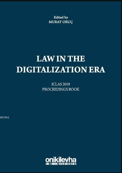 Law in the Digitalization Era Iclas 2019 Proceedings Book
