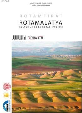 Rota Malatya; Kültür ve Doğa Rotası Projesi