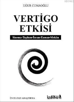 Vertigo Etkisi; Sinema-Toplum-İnsan-Zaman-Mekan