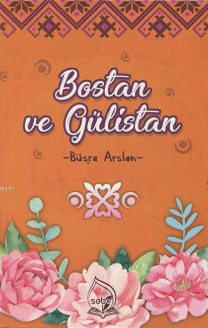Bostan ve Gülistan Seçme Hikayeler