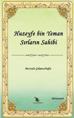 Huzeyfe b. Yeman Sırların Sahibi