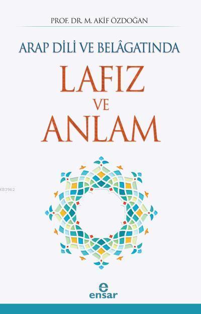Arap Dili ve Belâgatında Lafız ve Anlam