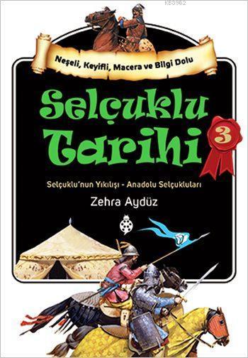 Selçuklu Tarihi - 3; Selçuklu'nun Yıkılışı - Anadolu Selçukluları