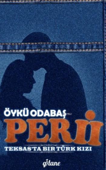 Peri 2 (Ciltli); Teksas'ta Bir Türk Kızı
