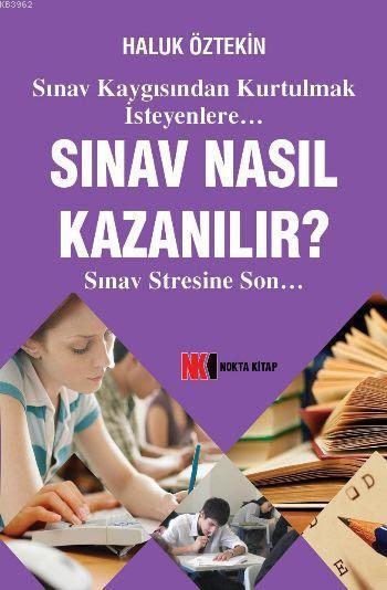 Sınav Nasıl Kazanılır?; Sınav Stresine Son