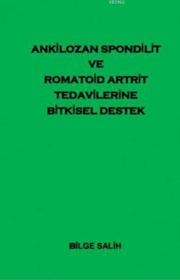 Ankilozan Spondilit ve Romatoid Artrit Tedavilerine Bitkisel Destek